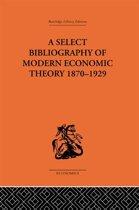 A Select Bibliography of Modern Economic Theory 1870-1929