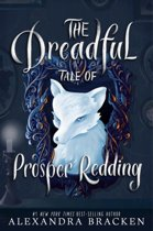 The Dreadful Tale of Prosper Redding