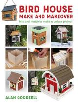 Bird House Make and Makeover