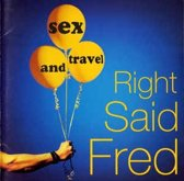 Right Said Fred ‎– Sex And Travel