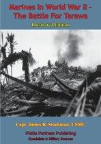 Marines In World War II - The Battle For Tarawa [Illustrated Edition]