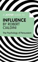 A Joosr Guide to... Influence by Robert Cialdini: The Psychology of Persuasion
