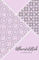 Alhamdulillah My Gratitude Journal
