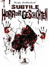 Subtile Horrorgeschichten
