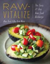 Raw-vitalize the Easy, 21-Day Raw Food Diet