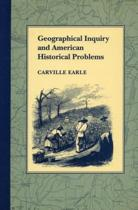 Geographical Inquiry and American Historical Problems