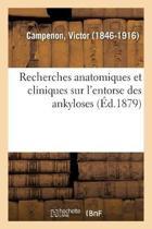 Recherches Anatomiques Et Cliniques Sur l'Entorse Des Ankyloses