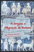 A Origem E Migra o Do Homem
