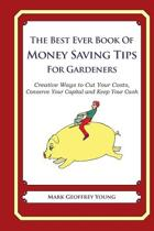 The Best Ever Book of Money Saving Tips for Gardeners