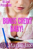 Bonus Credit Baby!