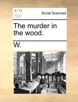 The Murder in the Wood