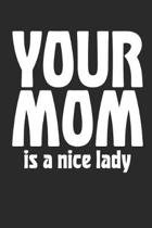 Your Mom Is a Nice Lady