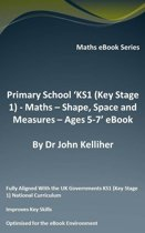 """Primary School """"KS1 (Key Stage 1) - Maths – Shape, Space and Measures – Ages 5-7' eBook"""