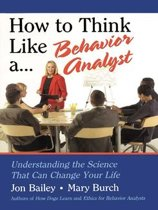 How to Think Like a Behavior Analyst