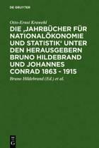 Die 'jahrb cher F r National konomie Und Statistik' Unter Den Herausgebern Bruno Hildebrand Und Johannes Conrad 1863 - 1915