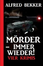 Mörder - immer wieder!