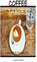 Coffee Tables Weekly Planner 2016