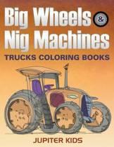 Big Wheels & Big Machines