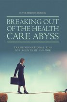 Breaking out of the Health Care Abyss