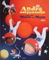 André het astronautje naar de Maan en Mars