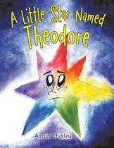 A Little Star Named Theodore
