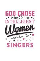 God Chose Some Of The Intelligent Women And Made Them Singers
