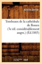 Tombeaux de la Cath drale de Rouen (3e d. Consid rablement Augm.) ( d.1883)