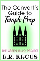 The Convert's Guide to Temple Prep