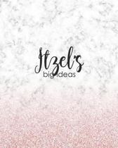 Itzel's Big Ideas: Personalized Notebook - 8x10 Lined Women's Journal