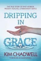 Dripping in Grace