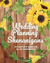 Wedding Planning Shenanigans: My Complete Guide for all My Wedding Shit!: Bride to Be Wedding Planning Notebook & Organizer with Checklists for Budg