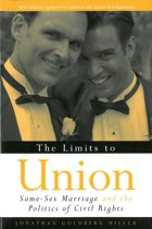 The Limits to Union: Same-Sex Marriage and the Politics of Civil Rights