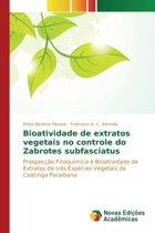 Bioatividade de Extratos Vegetais No Controle Do Zabrotes Subfasciatus