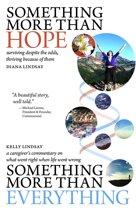 Something More Than Hope/Something More Than Everything