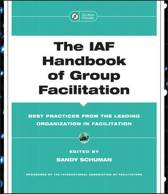 The IAF Handbook of Group Facilitation