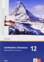Lambacher Schweizer. 12. Schuljahr. Lösungen. Bayern