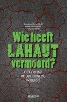Wie heeft Lahaut vermoord ? De geheime koude oorlog in België