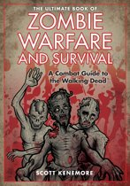 The Ultimate Book of Zombie Warfare and Survival