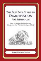 The Best Ever Guide to Demotivation for Fishermen