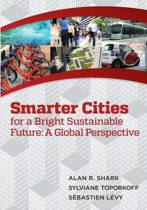 Smart Cities for a Bright Sustainable Future - A Global Perspective