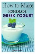 How to Make Homemade Greek Yogurt