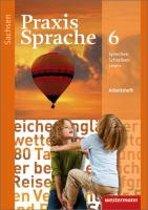 Praxis Sprache 6. Arbeitsheft. Sachsen