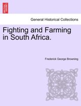Fighting and Farming in South Africa.