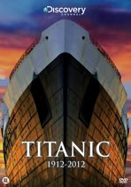Discovery Channel : Titanic 1912 - 2012