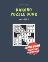 Kakuro Puzzle Book - Large Print - 256 Puzzles with Solutions - Volume 5: Puzzle Book For Adults - Perfect Gift for Puzzle Lovers