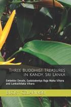 Three Buddhist Treasures in Kandy, Sri Lanka