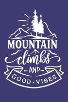 Mountain Climbs and Good Vibes