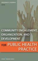 Community Engagement, Organization and Development for Public Health Practice