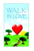 Walk in Love