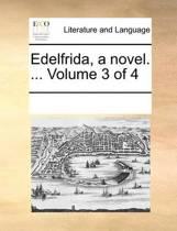 Edelfrida, a Novel. ... Volume 3 of 4